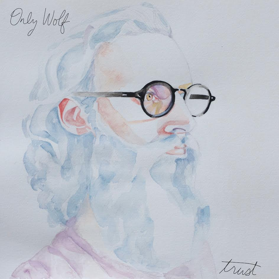 Only Wolf - Artist from Vancouver - New Album TRUST 2016